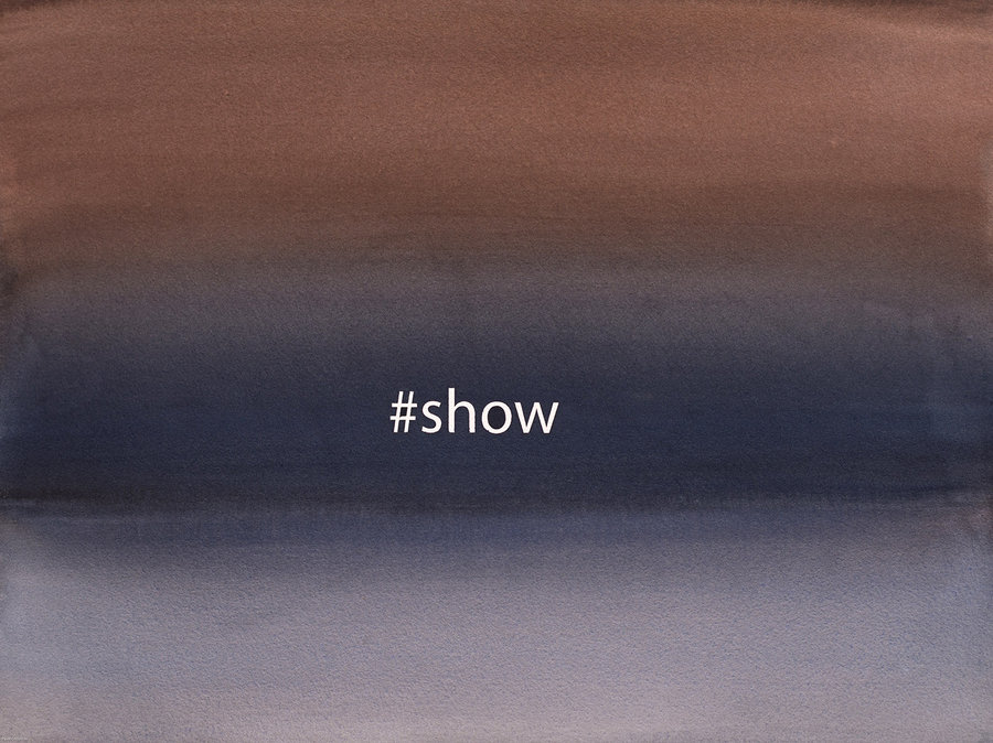 #show. 2018. watercolours on paper 30x40